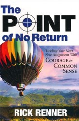 Point of No Return: Tackling Your Next New Assignment With Courage & Common Sense