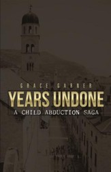Years Undone: A Child Abduction Saga - eBook