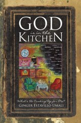 God is in the Kitchen: What's He Cooking Up for Me? - eBook