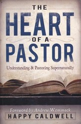 Heart of a Pastor: Understanding and Pastoring Supernaturally