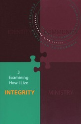 Integrity: Examining How I Live, Transforming Life Series - Slightly Imperfect