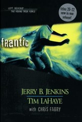 Left Behind: The Young Trib Force #6; Frantic (Volumes 20-22)