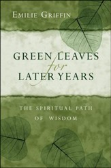 Green Leaves for Later Years: The Spiritual Path of Wisdom