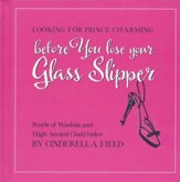 Before You Lose Your Glass Slipper: Looking for Prince Charming