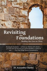 Revisiting the Foundations: Building Our Lives on Christ - eBook