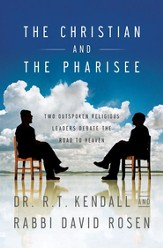 The Christian and the Pharisee: Two Outspoken Religious Leaders Debate the Road to Heaven - eBook