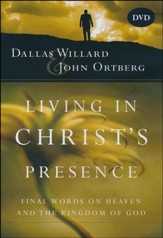 Living in Christ's Presence DVD: Final Words on Heaven and  the Kingdom of God