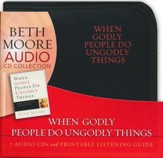 When Godly People Do Ungodly Things: Arming Yourself in the Age of Seduction (CD set)