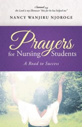 Prayers for Nursing Students: A Road to Success - eBook