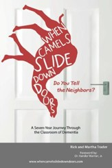 When Camels Slide Down Doors Do You Tell the Neighbors?: A Seven-Year Journey Through the Classroom of Dementia - eBook