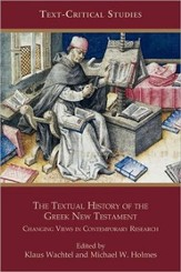 The Textual History of the Greek New Testament: Changing Views in Contemporary Research