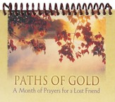 Paths of Gold: A Month of Prayers for a Lost Friend --Desktop Reminder