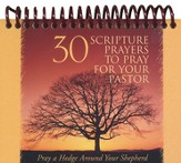 30 Scripture Prayers To Pray for Your Pastor Desktop Reminder