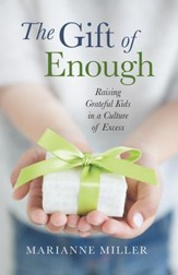 The Gift of Enough: Raising Grateful Kids in a Culture of Excess - eBook