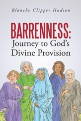 Barrenness: Journey to God's Divine Provision - eBook