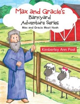 Max and Gracie's Barnyard Adventure Series: Max and Gracie Meet Noah - eBook