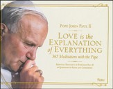 Love is the Explanation of Everything: 365 Meditations with the Pope