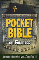 Pocket Bible on Finances: Scriptures to Renew Your Mind and Change Your Life