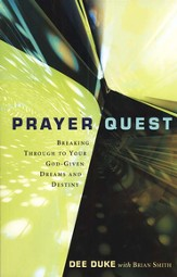Prayer Quest: Breaking Through to Your God-Given Dreams & Destiny