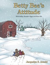 Betty Bee's Attitude: With Ridley, Rosabel, Riggs and Roux Rat - eBook