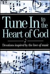 Tune In to The Heart of God Book