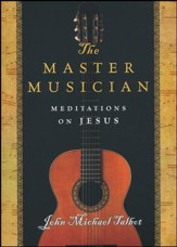 The Master Musician: Meditations on Jesus