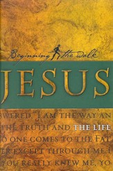 Jesus: The Life, Beginning the Walk Bible Study