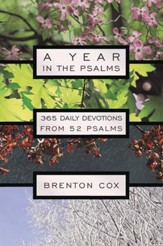 A Year in the Psalms: 365 Daily Devotions from 52 Psalms - eBook