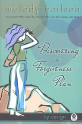 Discovering a Forgiveness Plan, By Design Series