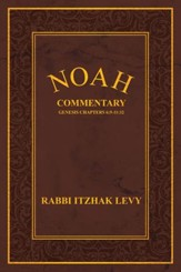 Noah: Commentary Genesis Chapters 6:9-11:32 - eBook