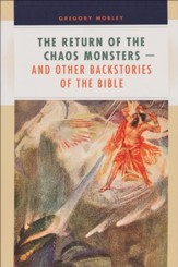 The Return of the Chaos Monsters-and Other Backstories of the Bible