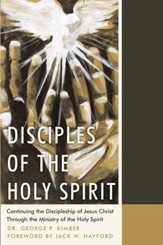 Disciples of the Holy Spirit: Continuing the Discipleship of Jesus Christ Through the Ministry of the Holy Spirit - eBook