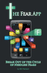 The Fear App: Break Out Of the Cycle of Needless Fears - eBook