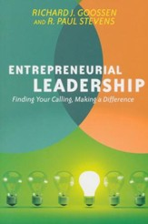 Entrepreneurial Leadership: Finding Your Calling, Making a Difference