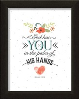 God Has You In the Palm Of His Hands, Framed Art