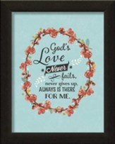 God's Love Never Fails, Framed Art