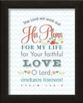 The Lord Will Work Out His Plans For My Life, Framed Art