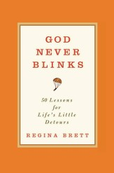 God Never Blinks: 50 Lessons for Life's Little Detours - eBook