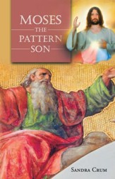 Moses the Pattern Son - eBook