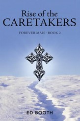 Rise of the Caretakers: Forever Man - Book 2 - eBook