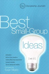Discipleship Journal's Best Small-Group Ideas, Volume 2