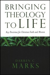 Bringing Theology to Life: Key Doctrines for Christian Faith and Mission