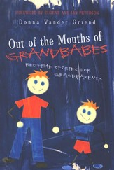 Out of Mouths of Grandbabes: Bedtime Stories for Grandparents