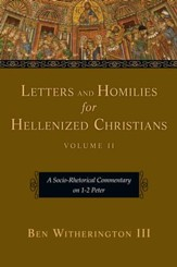 Letters and Homilies for Hellenized Christians: A Socio-Rhetorical Commentary on 1-2 Peter - eBook