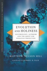 Evolution and Holiness: Sociobiology, Altruism, and the Quest for Wesleyan Perfection