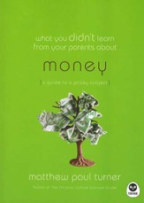 What You Didn't Learn from Your Parents About Money: A Guide to an Expensive Subject