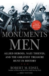 The Monuments Men: Allied Heroes, Nazi Thieves, and the Greatest Treasure Hunt in History - eBook