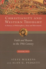 Christianity and Western Thought, Volume 2: Faith and Reason in the 19th Century - Slightly Imperfect