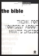 The Bible: Think for Yourself About What's Inside