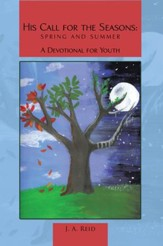 His Call for the Seasons: Spring and Summer a Devotional for Youth - eBook